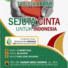"Tabligh Akbar ""Sejuta Cinta Untuk Indonesia"" Wahdah Gowa"